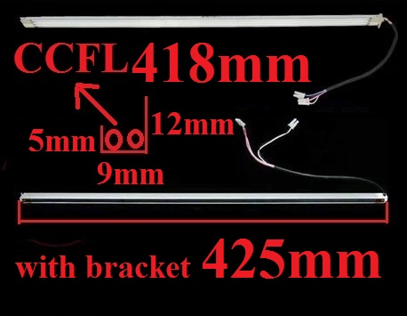 418mm CCFL with bracket 425mm wide 9mm for 19