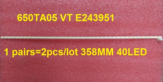 LED strip 650TA05 VT E243951 1 pairs=2pcs/lot 358MM 40LED