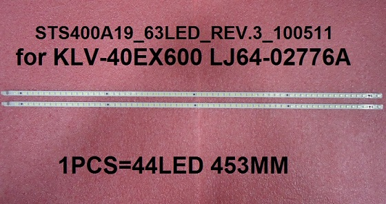 STS400A19-63LED-REV.3 D3410 STS400A19_63LED_REV.3_100511 for KLV-40EX600 LJ64-02776A 1PCS=44LED 453M